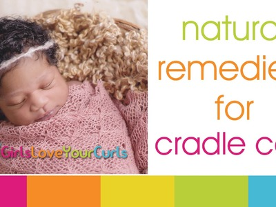 ♥ 52 ♥ Baby Hair Care - Natural Remedies for Cradle Cap