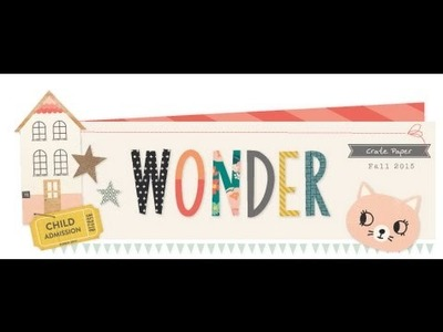 Crate paper wonder collection & layout