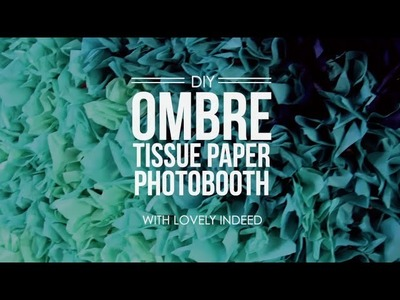 DIY Ombre Tissue Paper Photobooth Backdrop