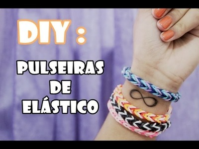 DIY - Pulseiras de Elástico