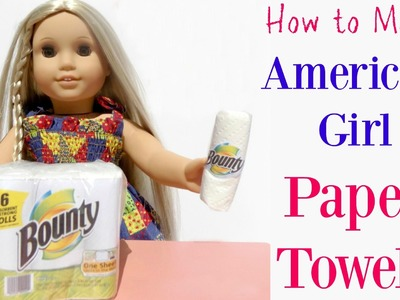 How to make American Girl Paper Towels