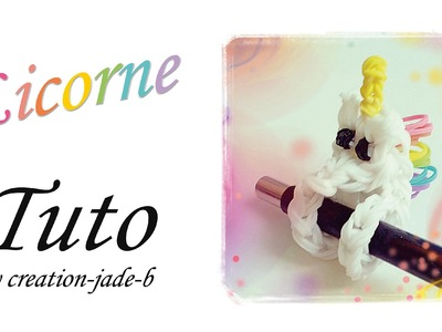 Tuto Rainbow Loom - Embout de stylo Licorne !