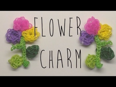 *NEW* Mothers Day Flower Charm on the Rainbow Loom