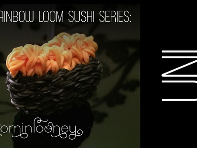 UNI Sushi: 3D Rainbow Loom Sushi Series