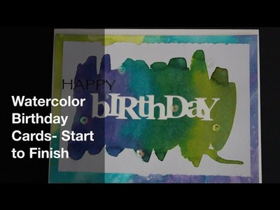 Watercolor Birthday Card- start to finish