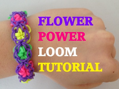 FLOWER POWER (Original Method) Rainbow Loom Tutorial