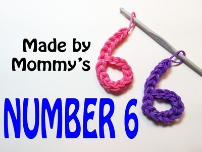 Number Six #6 Charm Without the Rainbow Loom