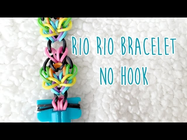 Rainbow Loom No Hook: Rio Rio Bracelet (2 pegs)