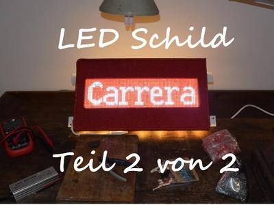 Selbstgebautem LED Schild (Carrera) Teil 2 Tutorial