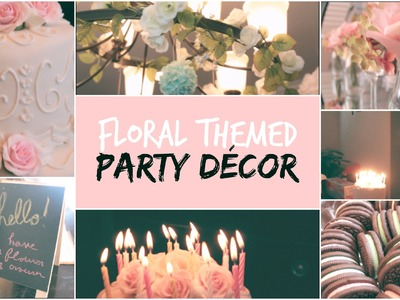 10 DIY Party Décor Ideas | Angy's Floral Themed Surprise Party