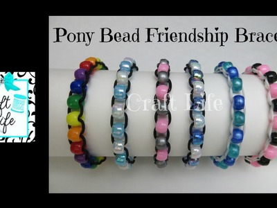 Craft Life ~ Pony Bead Friendship Bracelet Tutorial