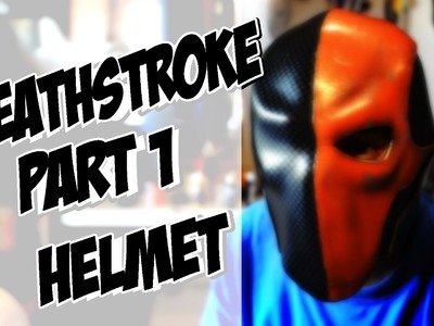 Deathstroke part 1 Helmet How to DIY com Cosplay costume Batman Arkham Knight