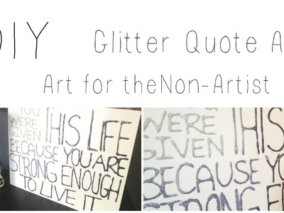 DIY: Glitter Quote Art ♡ {Art for the Non-Artist} ♡ Jessica Joaquin