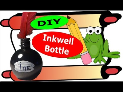 DIY Recycled Crafts for Kids: Easy Made Inkwell Bottle
