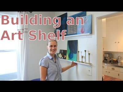 DIY Building and Designing an Art Shelf