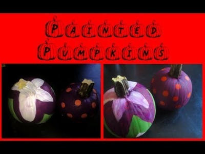 DIY: Painted Pumpkins ♡ Theeasydiy #HalloweenHorror