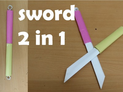 How to make a Double Paper Sword - (Two in One ) - Mini Weapon (crazyPT's Design)