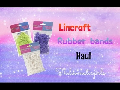 Rainbow Loom.Lincraft Rubber Bands Haul