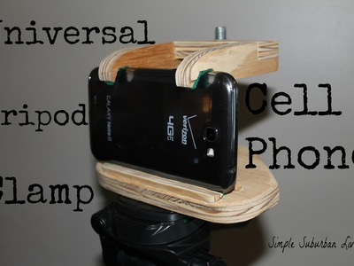 DIY Cell Phone or Tablet Tripod Clamp - Use your phone or tablet to make quality videos!