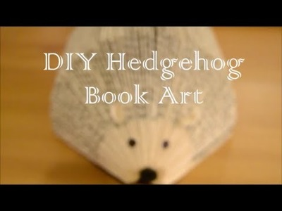 DIY Easy Hedgehog Book Art