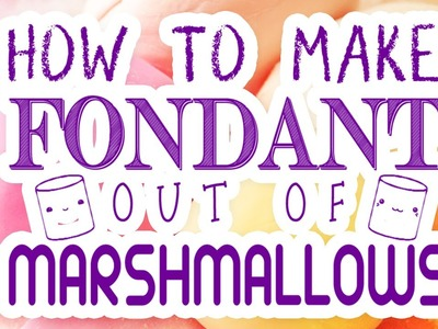 How To Make Marshmallow Fondant & Color Your DIY Fondant at Home