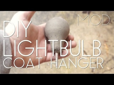 Mini MOD Monday: DIY Light Bulb Coat Hanger