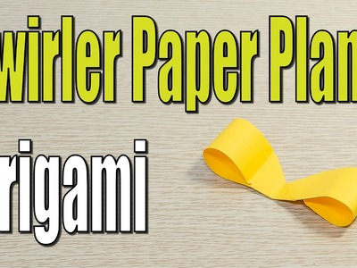 Twirler Paper Airplane Origami