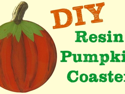 Autumn Resin Pumpkin Coaster DIY   Another Coaster Friday