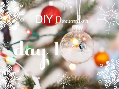 DIY December | DAY 1 | Snow Globe & Ornament #DIYdecwithMarta