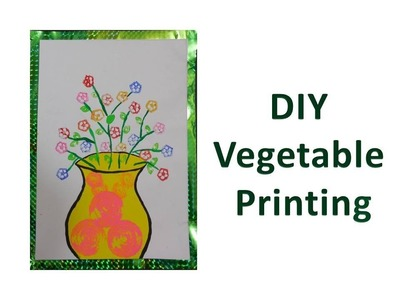 DIY - How to do Vegetable Printing