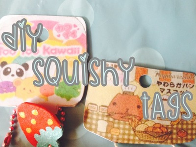 Diy squishy tags ♥