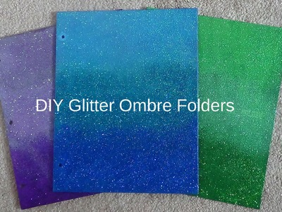 Back to School- DIY Glitter Ombre folders! DIY supplies {episode 2}
