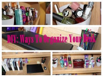 DIY: Ways To Organize Your Desk
