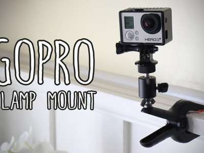 GoPro Clamp Mount for less than $10 [DIY]