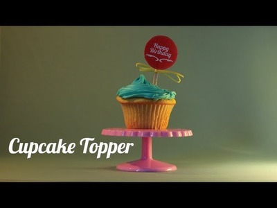 Cupcake Toppers - How to DIY