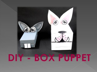 DIY - How to make a Box Puppet
