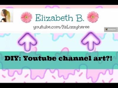 DIY: Youtube channel art.youtube banner♥