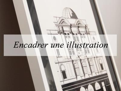 DIY déco : encadrer une illustration, une photo, un poster.