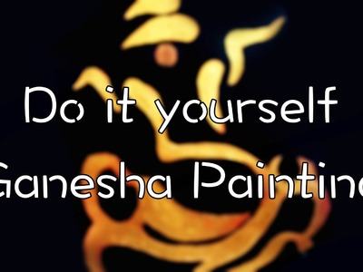 DIY: Ganesha Painting