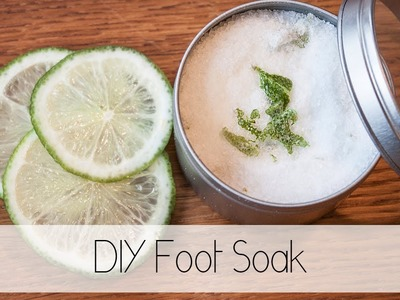 DIY Lime & Peppermint Foot Soak