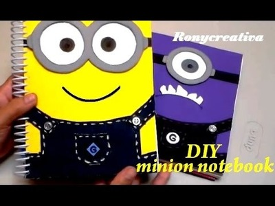 DIY MINION NOTEBOOK. RONYCREATIVA ORIGINAL IDEA
