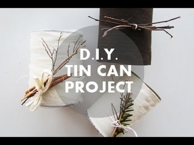 DIY Tin Can Project (Repurposing) | NANCY MAC