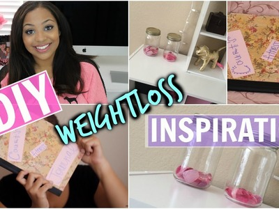 Weighloss Motivation DIY Projects!