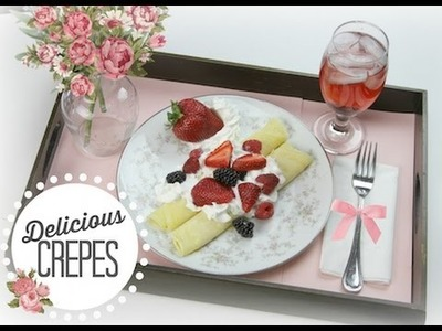 Delicious Crepes | ShowMeCute | Mother's Day