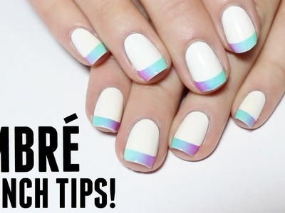 DIY Ombré French Tips! NO TOOLS NEEDED!
