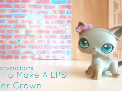 How To Make An LPS Flower Crown