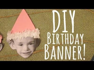 DIY BIRTHDAY BANNER!