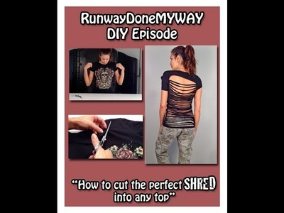 "DIY Episode ""How to cut the perfect shred into any top!"""