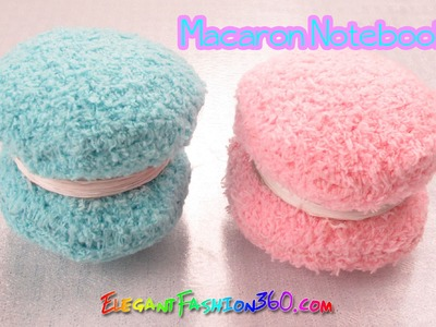 DIY: Macaron Notebook.Sock Plushie by Elegant Fashion 360
