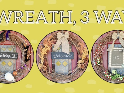 Holiday Decor: 1 Wreath, 3 Ways for under $20